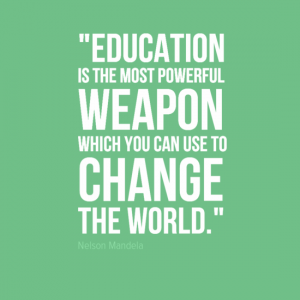 Education is the most poweful weapon which you can use to change the world.
