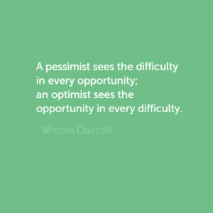 """A pessimist see the difficulty in every opportunity; an optimist sees the opportunity in every difficulty."""