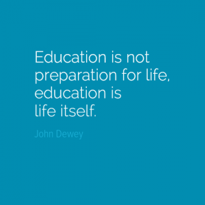 Education is life - John Dewey