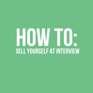 How to sell yourself at interview