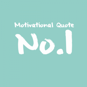 Motivational Quote - No.1