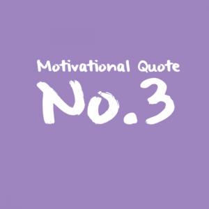 Motivational Quote No.3