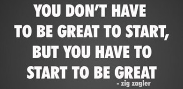 Start to be great quote