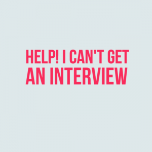 Help! I cant get an interview