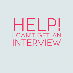 Help! I can't get an interview
