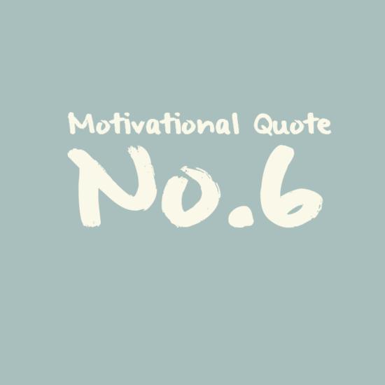 Motivational Quote 6