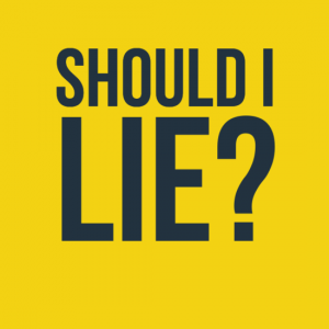 Should I Lie