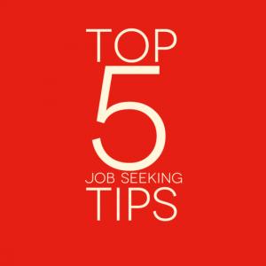 Top 5 Job Seeking Tips