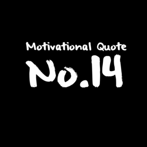 Motivational Quote No.14