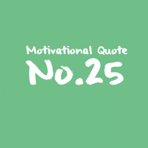 Motivational Quote No.25