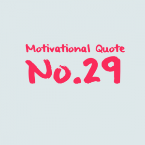 Motivational Quote No.29