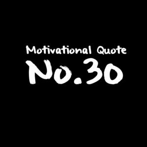 Motivational Quote No.30