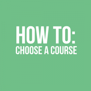 How to Choose A Course