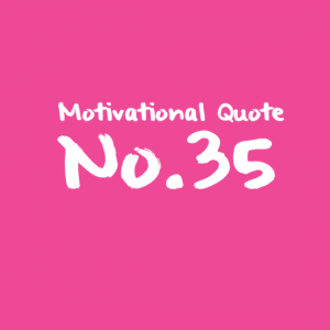 Motivational Quote No.35