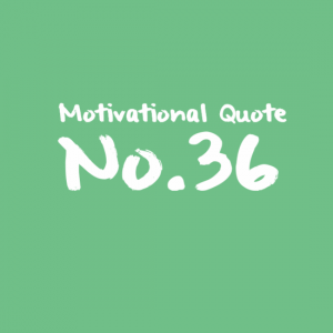 Motivational Quote No.36