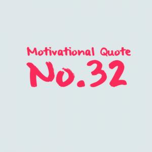 Motivational Quote No.32