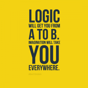 """""""Logic will get you from A to B. Imagination will take you everywhere."""" Albert Einstein"""