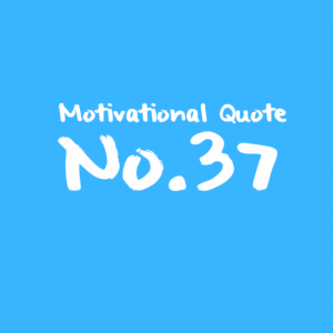 Motivational Quote No.37