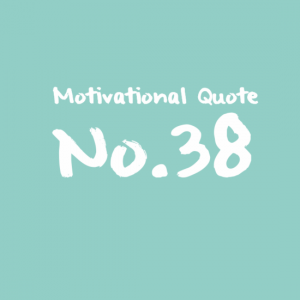 Motivational Quote No.38