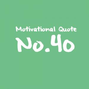 Motivational Quote No.40