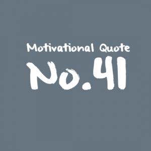Motivational Quote No.41
