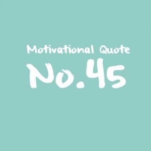 Motivational Quote No.45