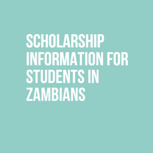 Scholarship Information for Students in Zambia