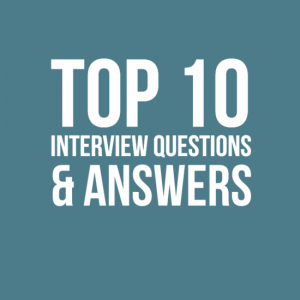 Top 10 Interview Questions & Answers