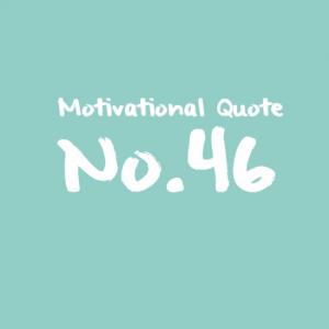 Motivational Quote No.46