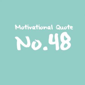 Motivational Quote No.48