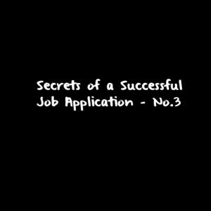 Secrets of a successful job application - No.3