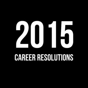 2015 Career Resolutions