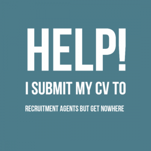 Help! I submit my CV to recruitment agents but get nowhere
