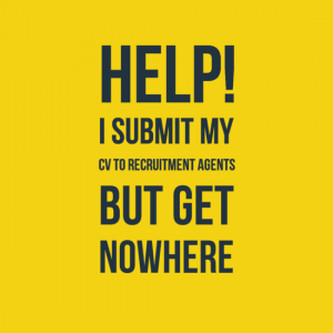 Help I submit my CV to recruitment agents but get nowhere