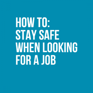 How to stay safe when looking for a job