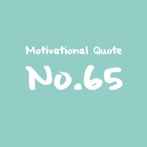 Motivational Quote No 65