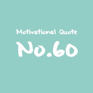Motivational Quote No.60