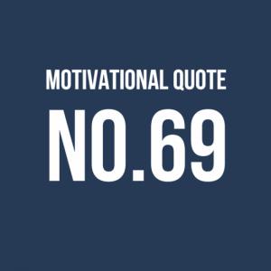 Motivational Quote No.69