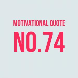 Motivational Quote No.74