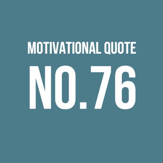 Motivational Quote No.76