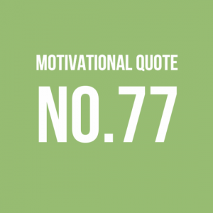 Motivational Quote No.77