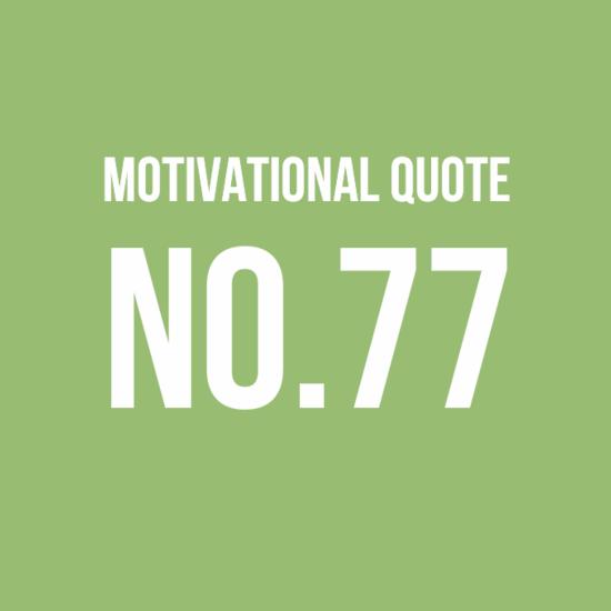 Motivational Quote No.77