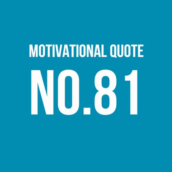 Motivational Quote No.81