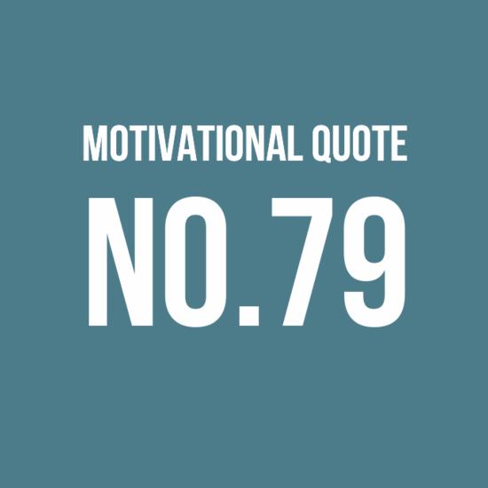 Motivational Quote - No79