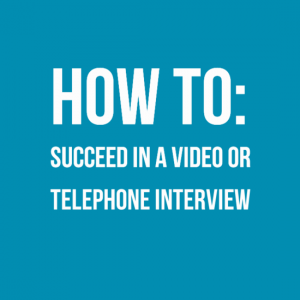How to: Succeed in a video or telephone interview