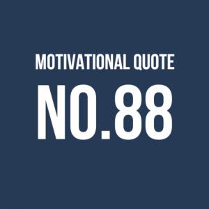 motivational quote no 88