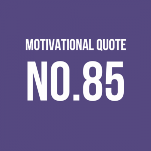 Motivational Quote No.85